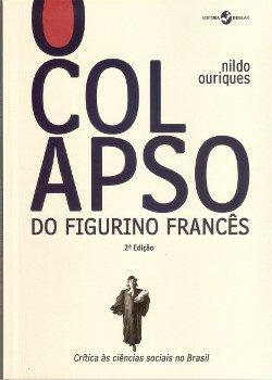 """Debate """"O Colonialismo na Academia Brasileira"""" e Lançamento de """"O Colapso do Figurino Francês: Crítica às Ciências Sociais no Brasil"""", de Nildo Ouriques"""