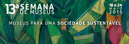 Semana Nacional de Museus: Museus para uma Sociedade Sustentável