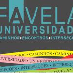 Favela-Universidade: Caminhos, Encontros, Interseções