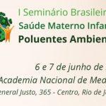 I Seminário Brasileiro de Saúde Materno Infantil e Poluentes Ambientais
