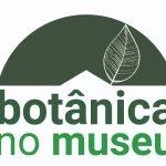 """Botânica no Museu - Mesa redonda \""""Flora do estado do Rio de Janeiro\"""""""