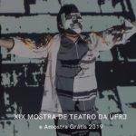 XIX Mostra de Teatro da UFRJ + Amostra Grátis 2019