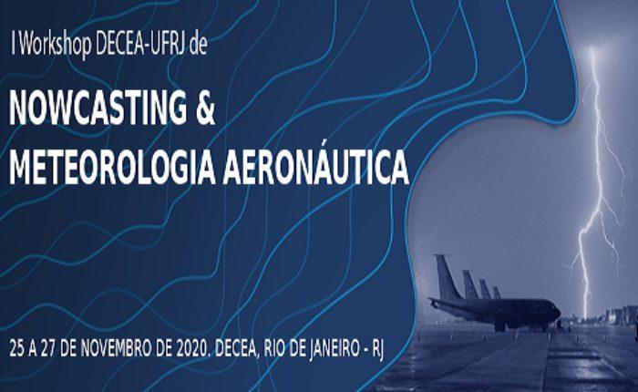 I Workshop DECEA-UFRJ de Nowcasting e Meteorologia Aeronáutica