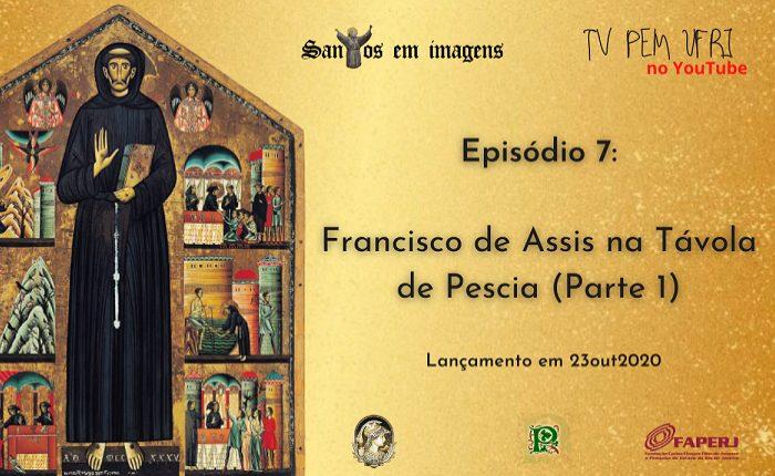 Santos em imagens. Episódio: Francisco de Assis e a Távola de Pescia