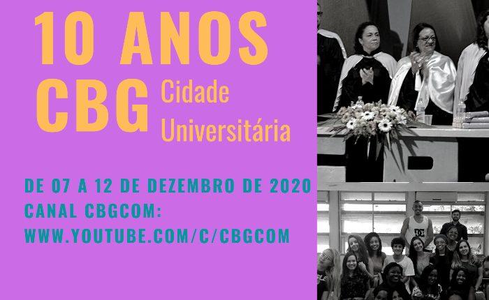 Semana Comemorativa dos 10 anos do CBG - Cidade Universitária