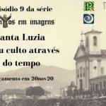 Santos em imagens - Episódio 9: Santa Luzia e seu culto através do tempo