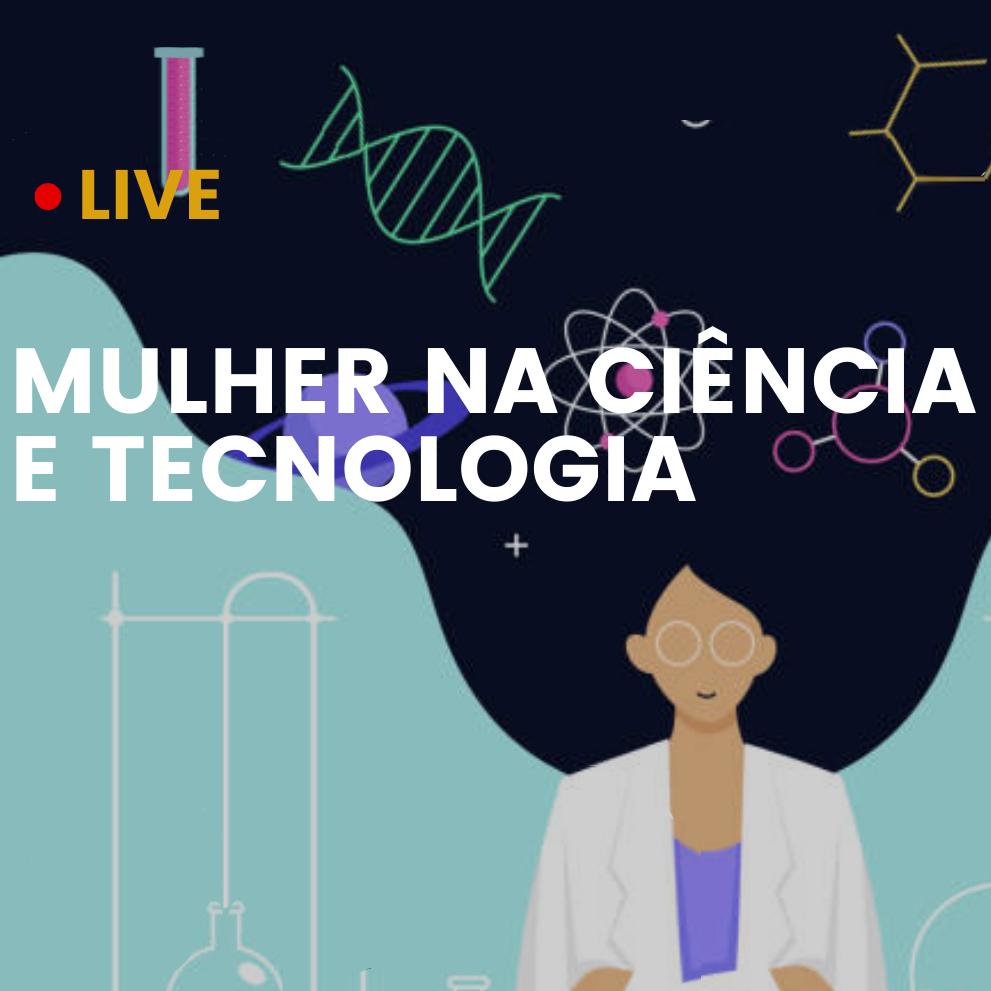 #EAConvida - Mulher na Ciência e Tecnologia