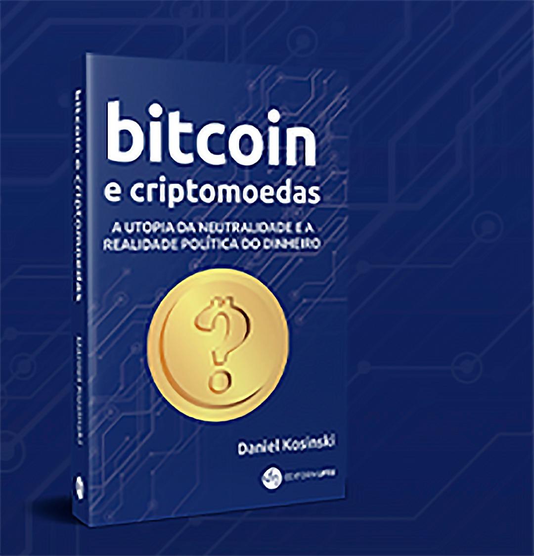 Editora UFRJ lança Bitcoin e criptomoedas, de Daniel Kosinski