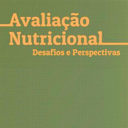 Avaliação Nutricional: desafios e perspectivas