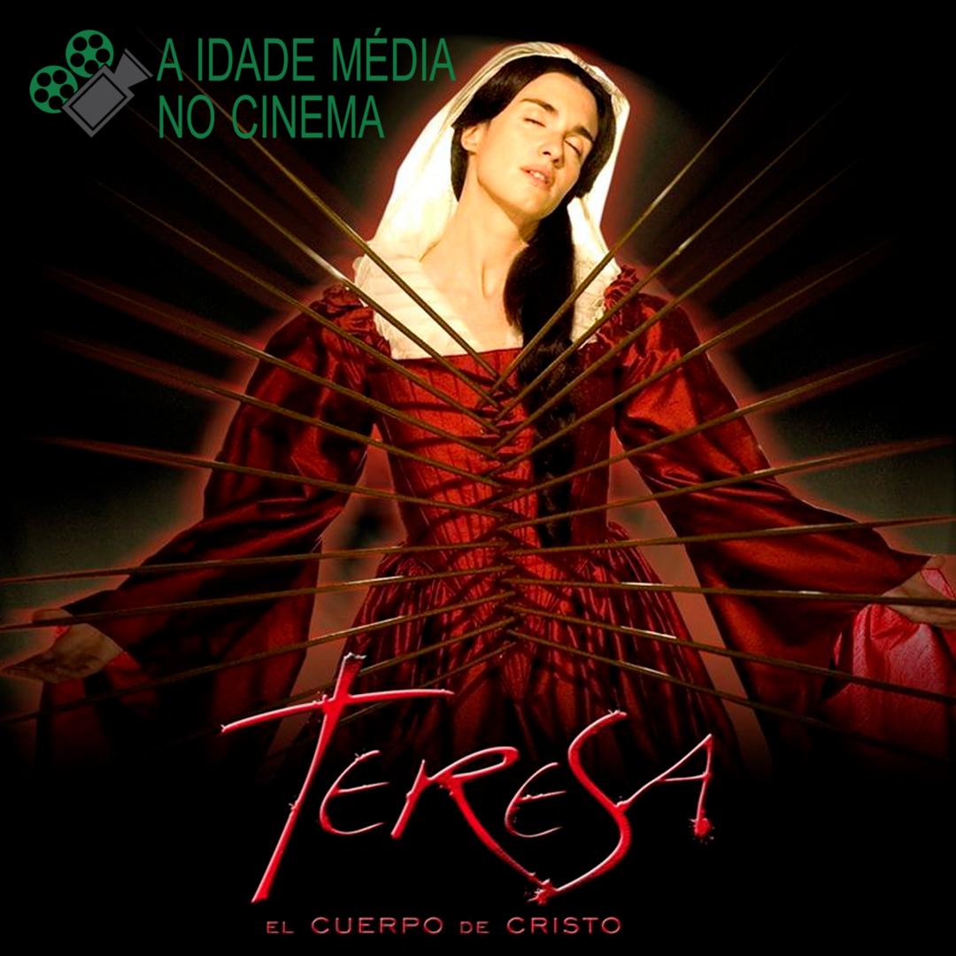 A Idade Média no Cinema - Episódio 7: Teresa, corpo de Cristo