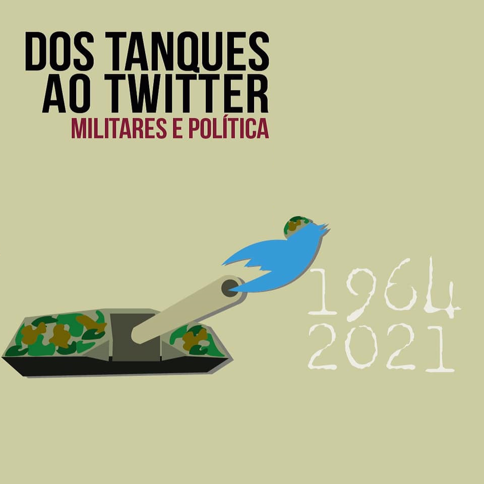 Dos tanques ao twitter: militares e política