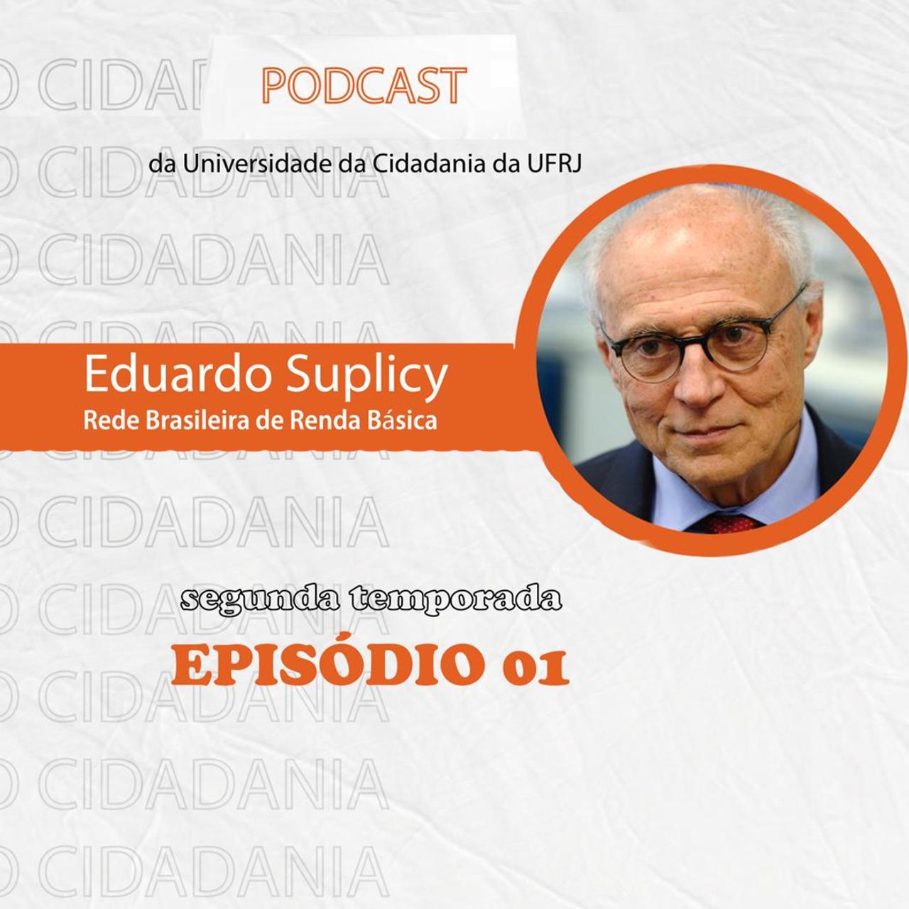 Podcast de Eduardo Suplicy - Rede Brasileira de Renda Básica