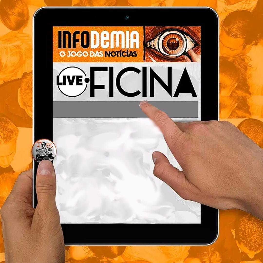 """Live-Oficina """"INFODEMIA - O JOGO DAS NOTÍCIAS"""""""