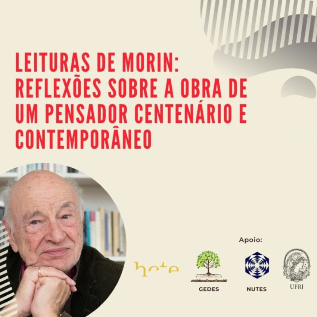 Leituras de Morin: reflexões sobre a obra de um pensador centenário