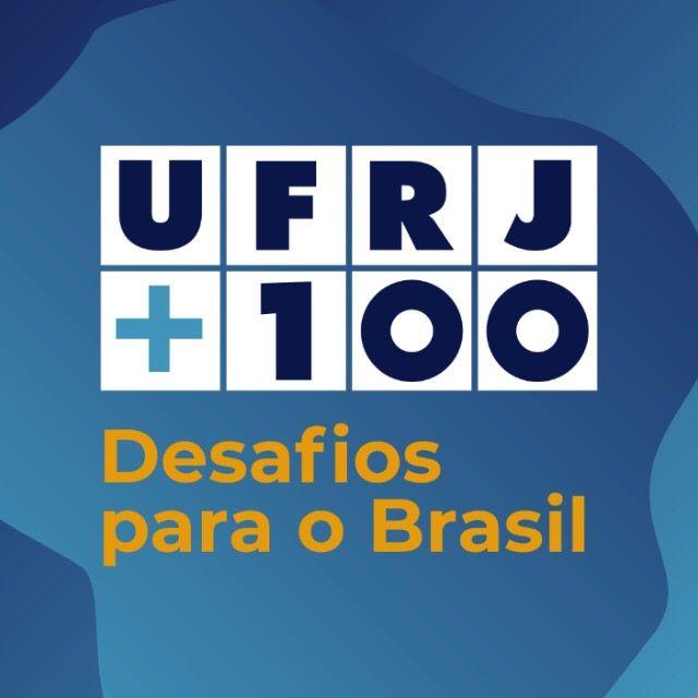UFRJ+100 anos: desafios para o Brasil