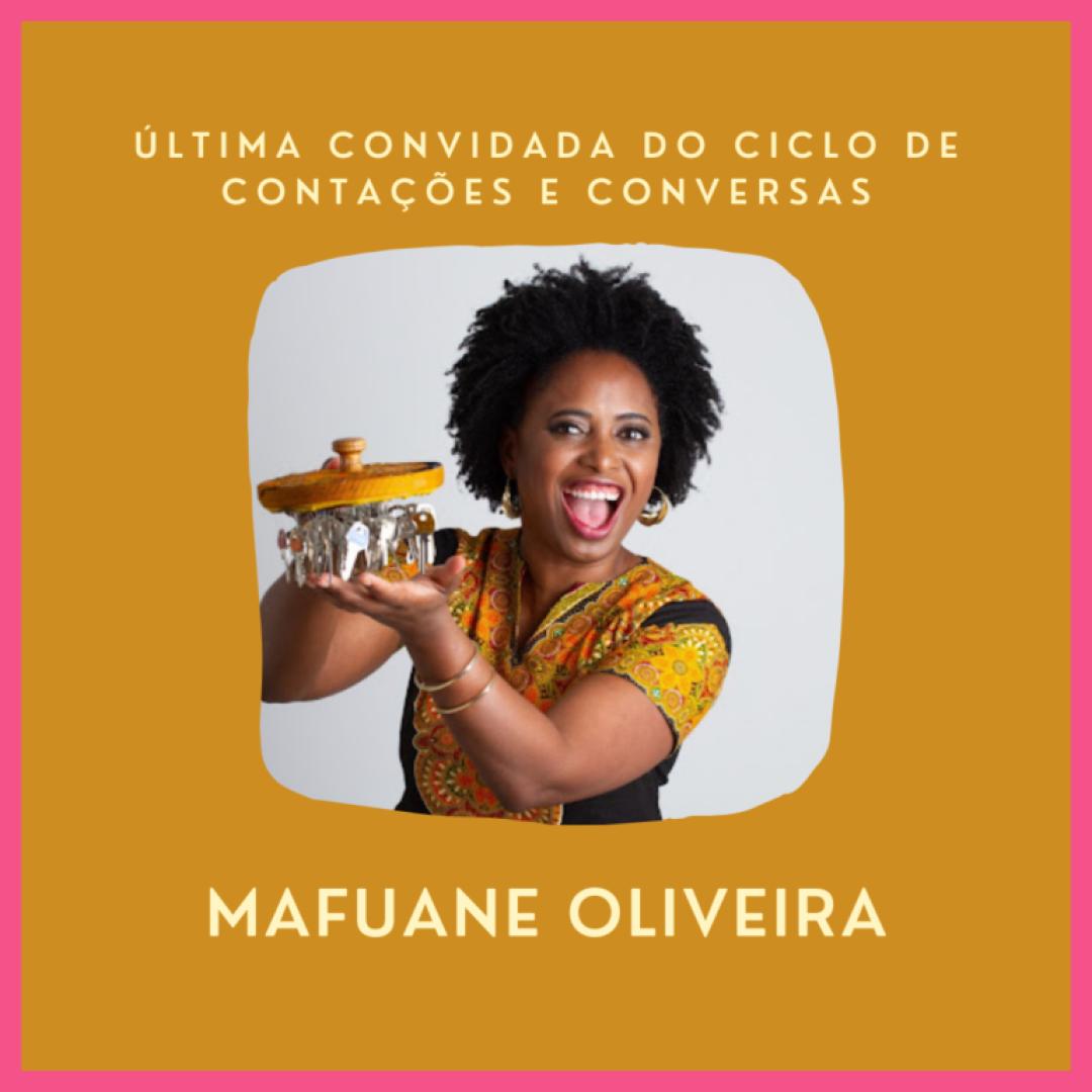 Ciclo de Contações e Conversas: entrevista com Mafuane Oliveira