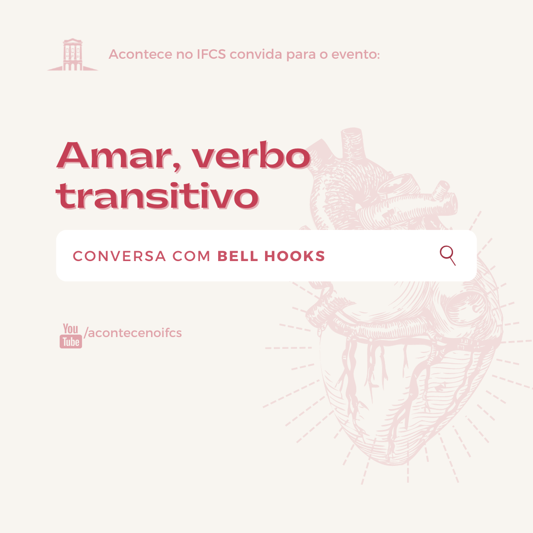 Amar, verbo transitivo: conversa com bell hooks
