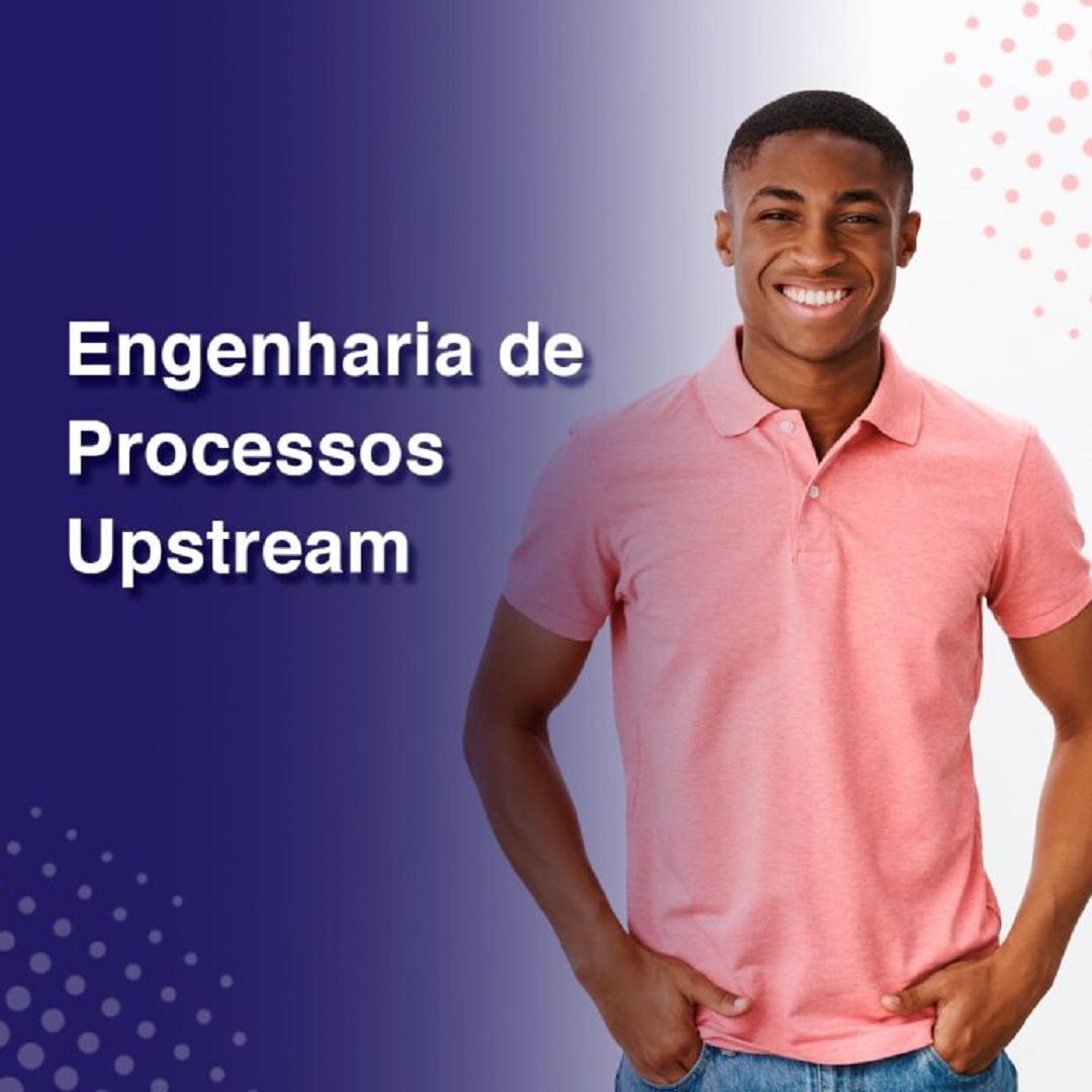 Especialização em Engenharia de Processos Upstream