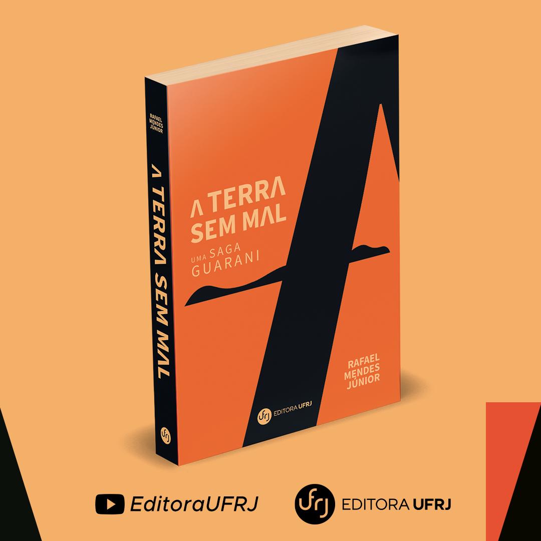 Editora UFRJ lança A terra sem mal: uma saga Guarani